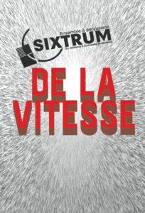 Sixtrum, De la vitesse, 2010